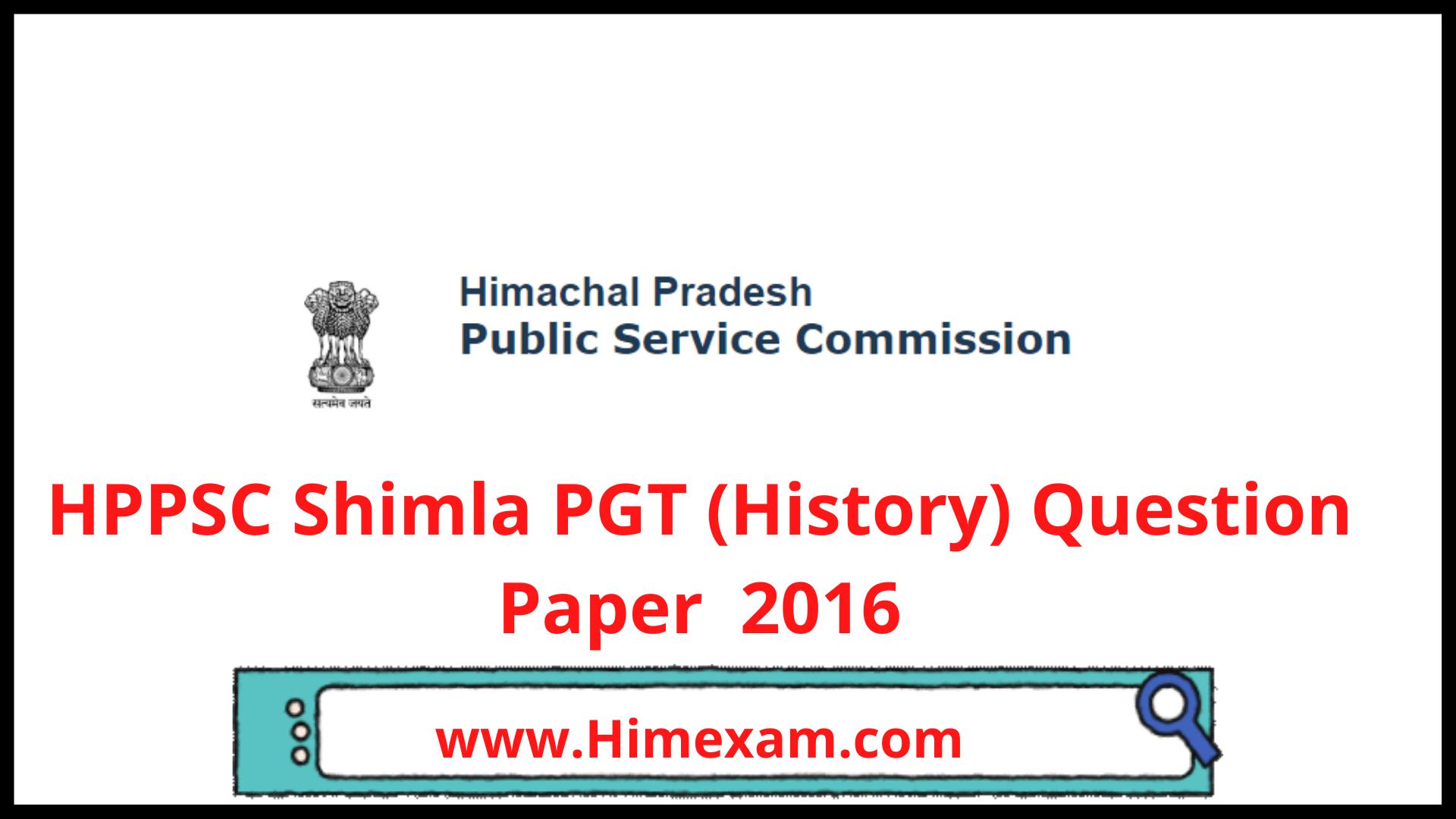 HPPSC Shimla PGT (History) Question Paper  2016