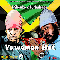 I‑Shenko & Turbulence - Yawdman Hot