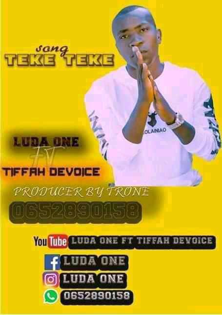 AUDIO   LUDA ONE FT TIFFAH DEVOICE - TEKETEKE   DOWNLOAD NOW