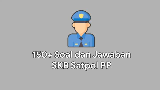 150+ Soal dan Jawaban SKB Satpol PP