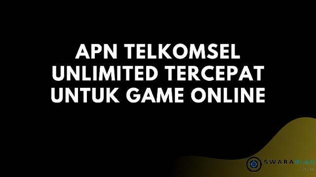 APN Telkomsel Unlimited Tercepat untuk Game Online