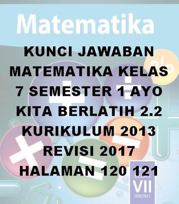 kunci jawaban matematika kelas 7 ayo kita berlatih 2.2