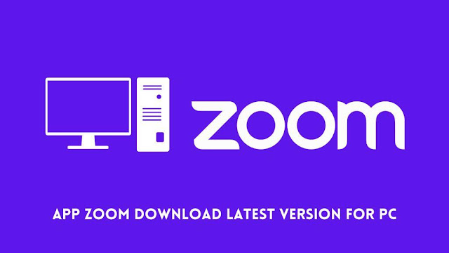 App Zoom Download Latest Version For Pc