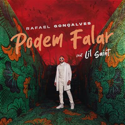 Rafael Gonçalves - Podem Falar (feat. Lil Saint) [Download]