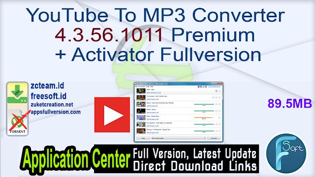 YouTube To MP3 Converter 4.3.56.1011 Premium + Activator Fullversion