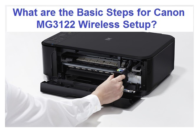 What are the Basic Steps for Canon MG3122 Wireless Setup?