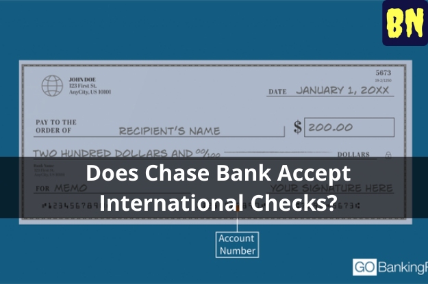 Does Chase Bank Accept International Checks?