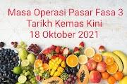 Masa Operasi Pasar Fasa 3 Tarikh Kemas Kini 18 Oktober 2021