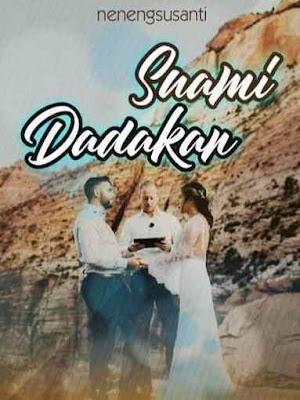 Novel Suami Dadakan Karya Neneng Susanti Full Episode