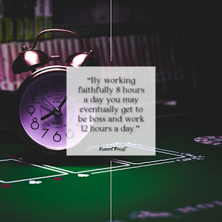 Funny Quotes About Work Stress -1234bizz: (By working faithfully 8 hours a day you may eventually get to be boss and work 12 hours a day - Robert Frost)