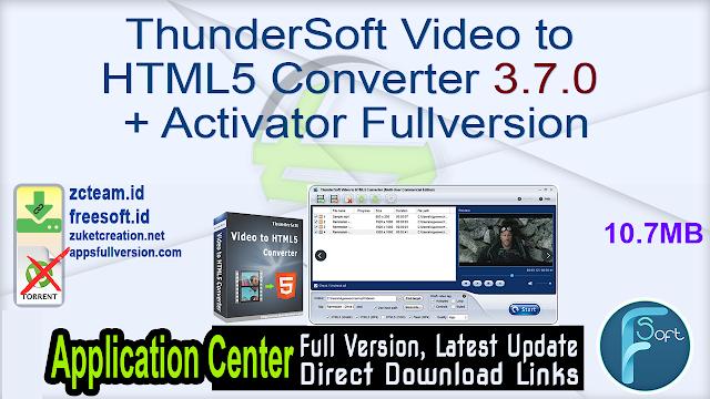ThunderSoft Video to HTML5 Converter 3.7.0 + Activator Fullversion