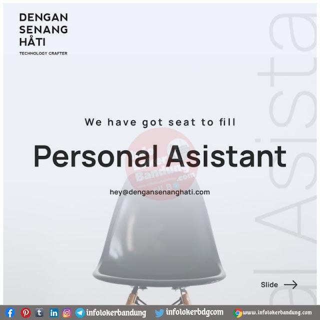 Lowongan Kerja Personnal Assistant PT Dengan Senang Hati (DSH) Bandung Agustus 2021