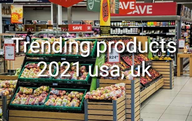 Trending products 2021 usa, uk