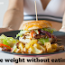Lose weight without eating less