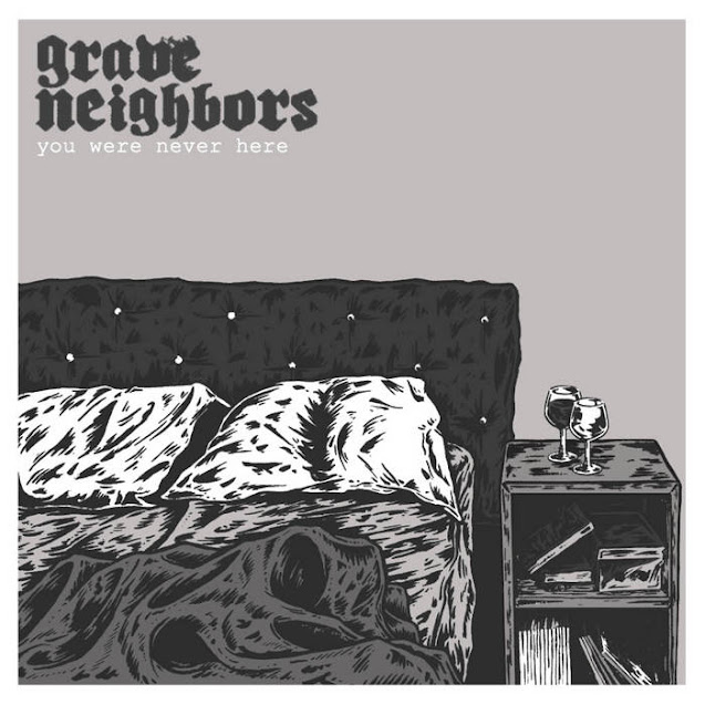 Grave Neighbors - You Were Never Here (2021)