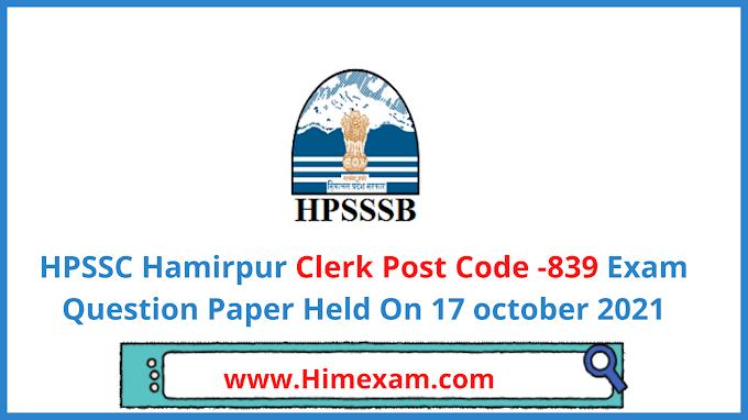 HPSSC  Clerk  Post Code -839 Exam Question Paper  2021