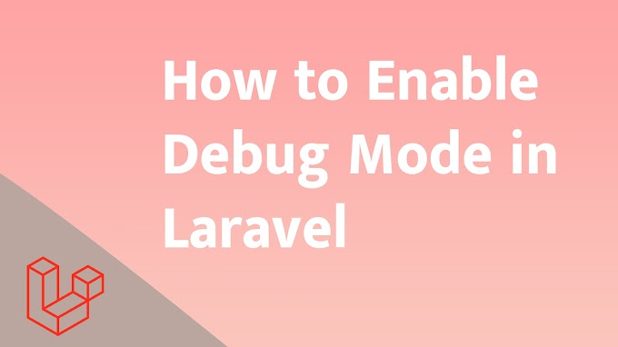 How to Enable Debug Mode in Laravel
