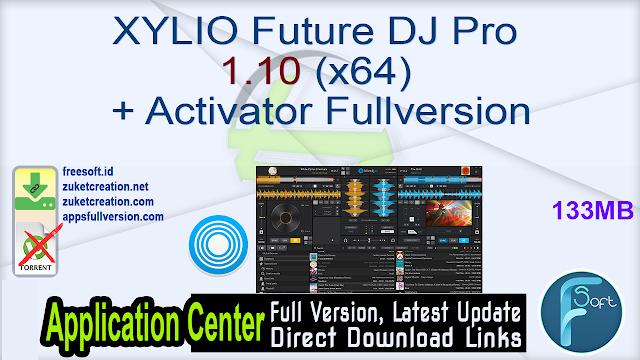 XYLIO Future DJ Pro 1.10 (x64) + Activator Fullversion