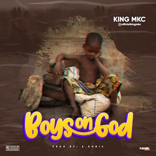 [MUSIC] King MKC - Boys On God