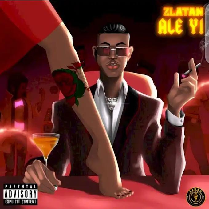 Download mp3: Zlatan _ Ale Yi