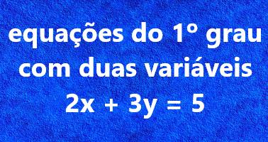 Professor Valdivino Sousa Equações de 1° grau com uma e duas incógnitas