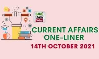 Current Affairs One-Liner: 14th October 2021