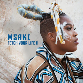 Msaki - Fetch Your Life II [Exclusivo 2021] (Download Mp3)