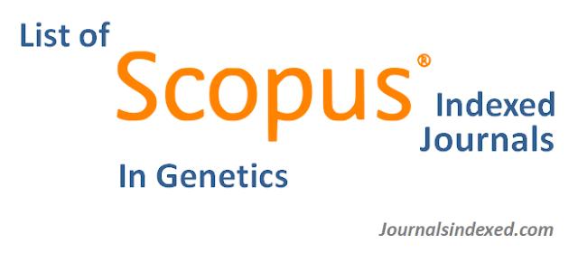 List of Scopus Indexed Journals in Genetics