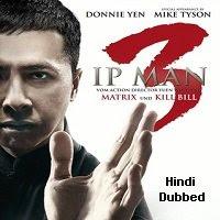 Ip Man 3 (2015) Hindi Dubbed Full Movie Watch Online Movies