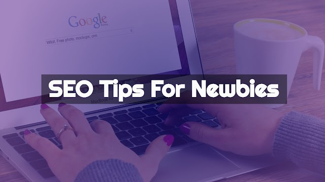 SEO Tips For Newbies