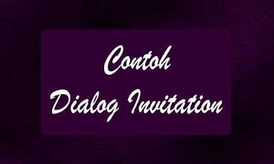 Beragam Contoh Dialog Invitation Undangan Bahasa Inggris
