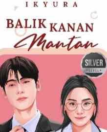 Novel Balik Kanan Mantan Karya ikyura Full Episode