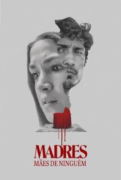 Madres: Mães de Ninguem poster 4K Download