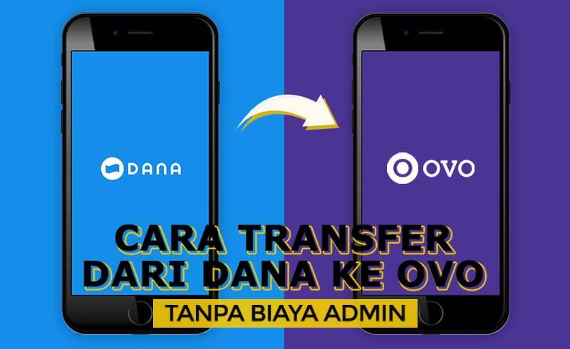 Cara Transfer dari DANA ke OVO Tanpa Biaya Admin