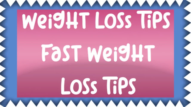 Weight Loss Tips   Fast Weight Loss Tips