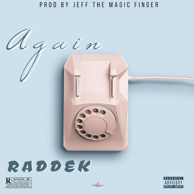[Music] Raddek - Again (prod. Jeff the magic finger)