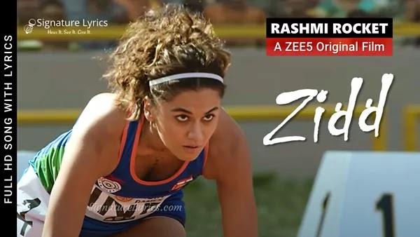 Zidd Lyrics - Rashmi Rocket | Nikhita Gandhi | Taapsee Pannu | Sport Motivation Song