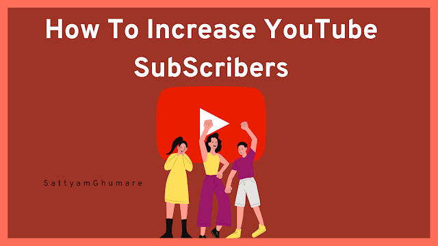 How to Increase YouTube Subscribers fast