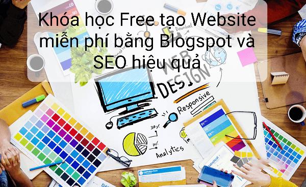 Chia sẻ miễn phí khóa học tạo Website miễn phí bằng Blogspot và SEO hiệu quả 2021