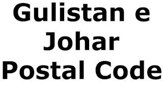 Gulistan e Johar Postal Code