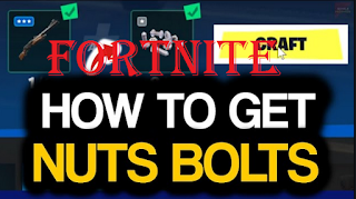 How to get nuts, bolts and all weapon upgrades in fortnite