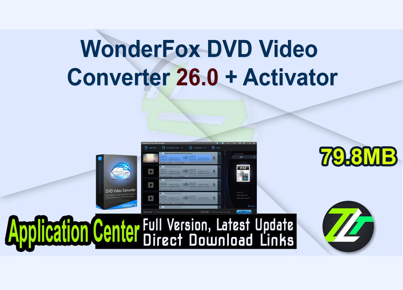 WonderFox DVD Video Converter 26.0 + Activator