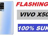 Cara Flashing Vivo X50 PD2006F 100% SUKSES