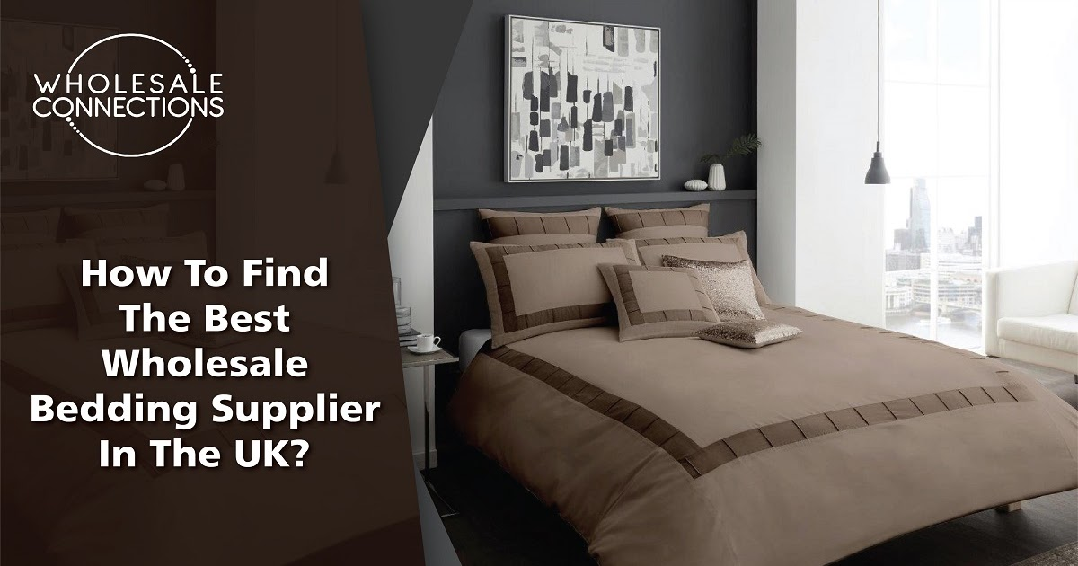 How to Find the Best Wholesale Bedding Supplier in UK?