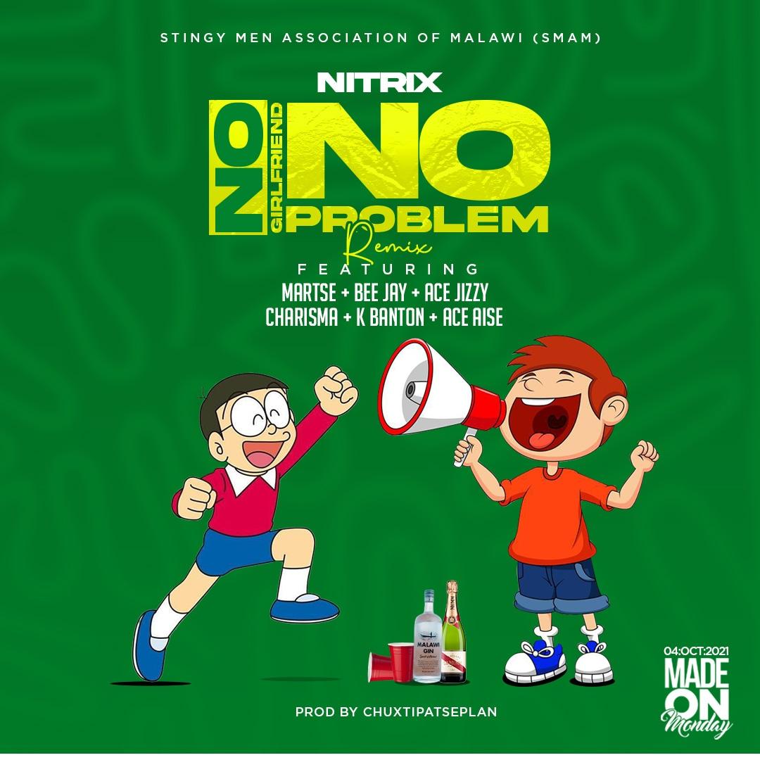 Nitrix, Martse, Bee Jay, Ace Jizzy, Charisma, K Banton, Ace Aise - No Girlfriend No Problem Remix (Prod by ChuxTpat$eplan)