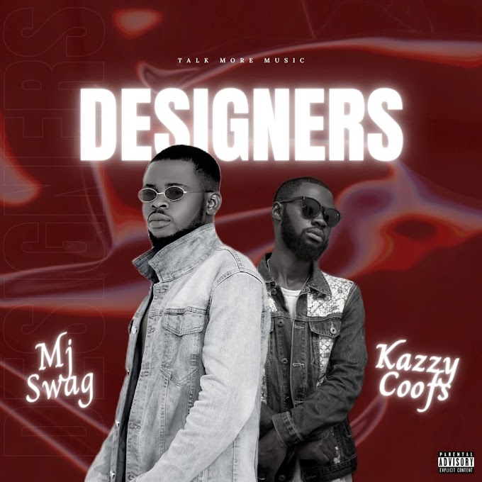 Music : Mj swag ft kazzy Coofs - Designers