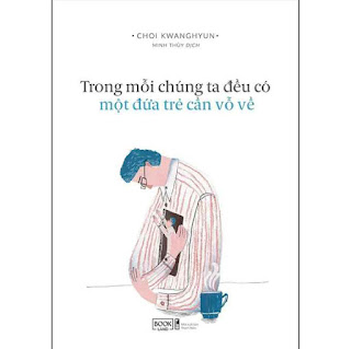 Trong Mỗi Chúng Ta Đều Có Một Đứa Trẻ Cần Vỗ Về  ebook PDF EPUB AWZ3 PRC MOBI
