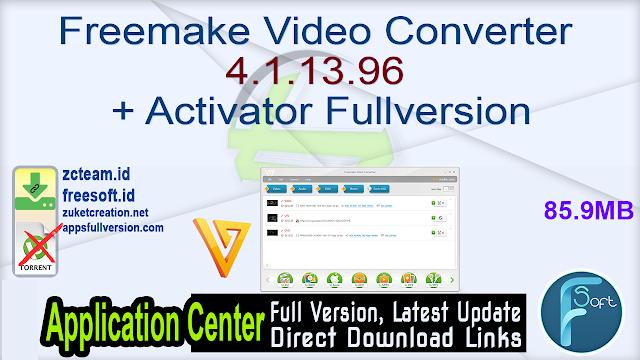 Freemake Video Converter 4.1.13.96 + Activator Fullversion