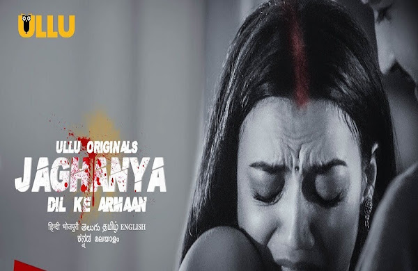 Jaghanya Dil Ke Armaan Web Series on OTT platform Ullu - Here is the Ullu Jaghanya Dil Ke Armaan wiki, Full Star-Cast and crew, Release Date, Promos, story, Character.