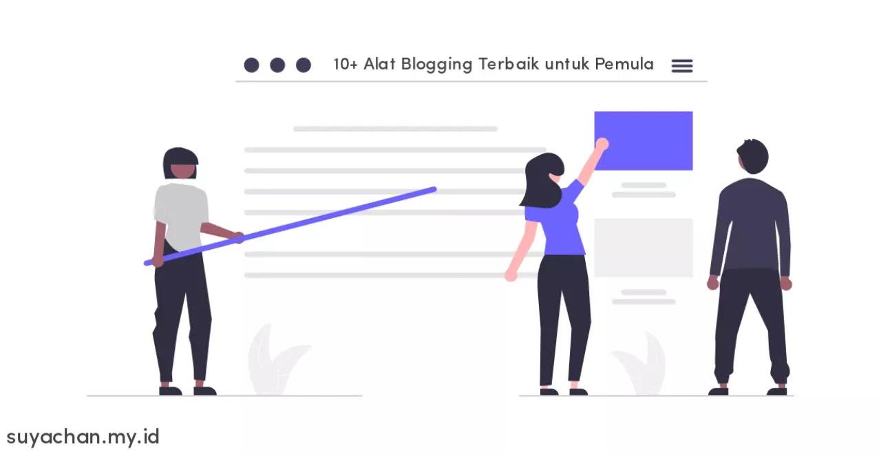 10+ Alat Blogging Terbaik untuk Pemula